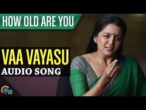 Vaa Vayasu Chollidaan- How Old Are You | Manju warrier| Kunchako Boban| Kanika| Full Song HD Audio