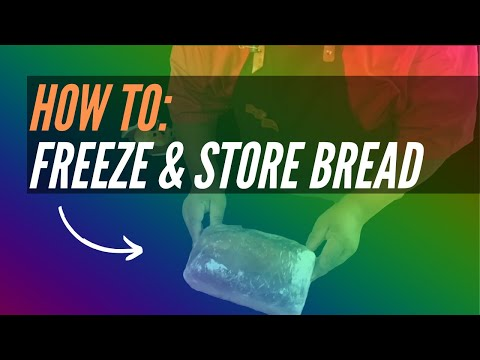 How to store and freeze your bread.