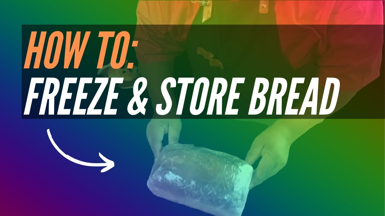 HOW TO: Freeze & Store Bread (July 2020)