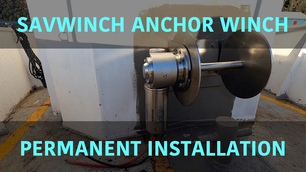 Permanent installation of the Savwinch anchor winch