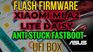 HOW TO FLASHING XIAOMI MI A2 LITE DAISY ANDROIDONE ANTI STUCK FASTBOOT