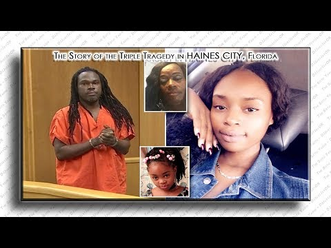 """The Story of """"Triple Tragedy"""" in HAINES CITY, FL - Ernst Cherizard (38) ARRESTED"""