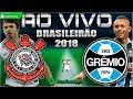 Corinthians 0x1 Grêmio | Brasileirão 2018 | Parciais Cartola FC | 19ª Rodada | 18/08/2018