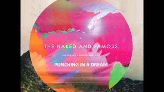 The Naked and Famous - Punching in a Dream Lyrics [HD]