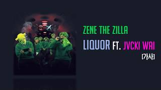 [가사] ZENE THE ZILLA - Liquor (Feat. Jvcki Wai)