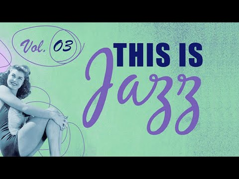 This Is Jazz! Vol. 3 - Relaxing Instrumental & Vocal Jazz, 1 Hr Bar Classics