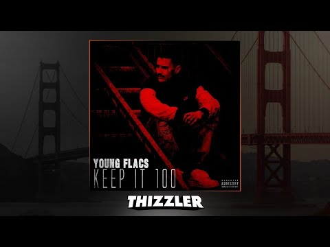 Young Flacs - Keep It 100 [Thizzler.com Exclusive]