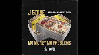 J Stone - Mo Money Mo Problems feat. Symphony Green