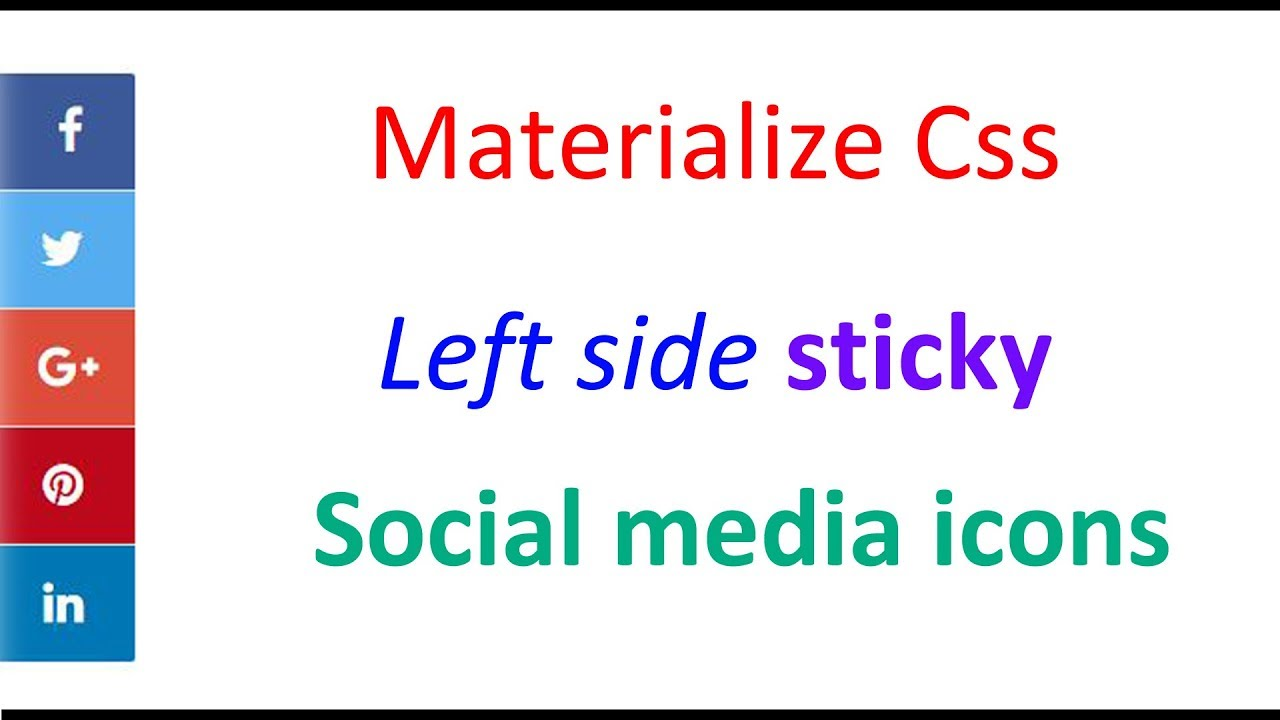 Sticky social media icons left side on web page using Materialize Css    Icons with hover effect