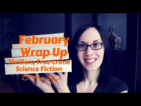 Feb Wrap Up | Thrillers, Science Fiction