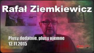 Rafał Ziemkiewicz Plusy dodatnie, plusy ujemne 12.11.2015