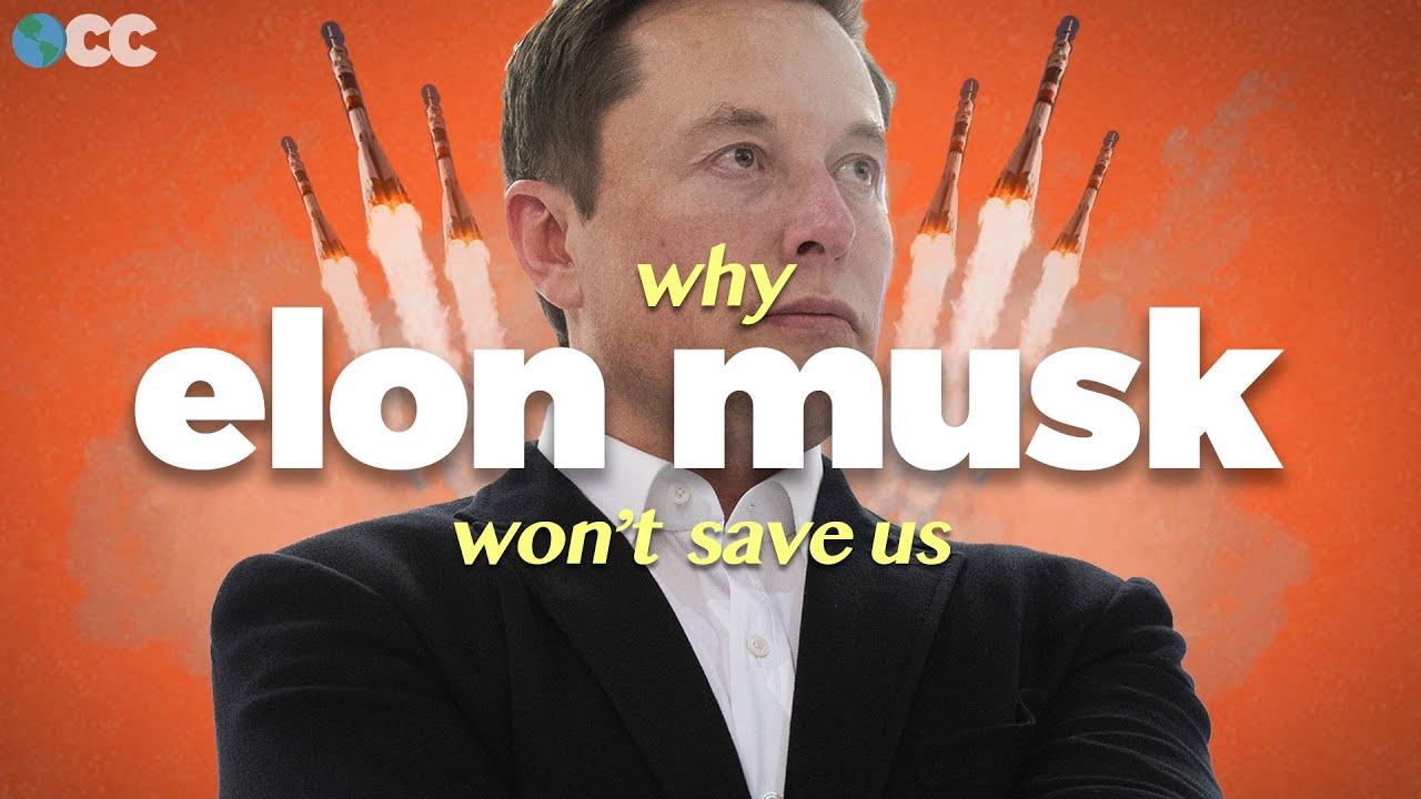 Why Elon Musk Won't Save Us