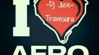 TRAVESURA - DJ JUSE