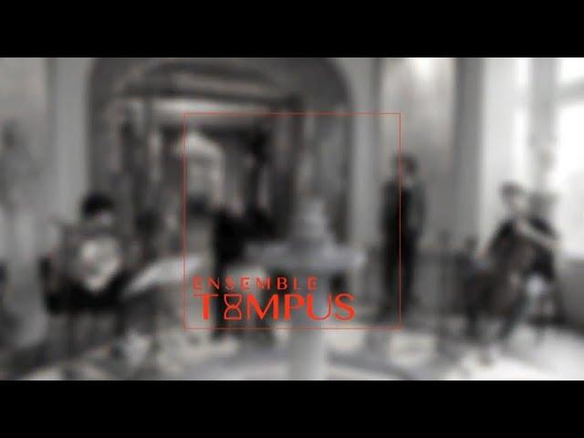 Ensemble Tempus - Teaser