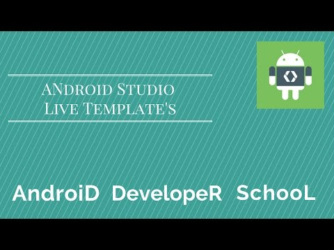 Android Studio Tutorial : Live Template