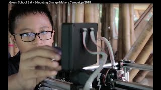 Green School Bali - Educating Change Makers Campaign 2018