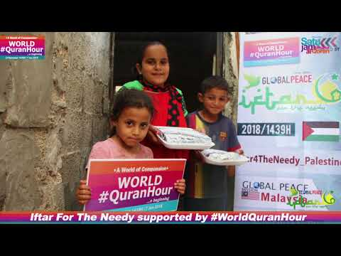 World Quran Hour - Iftar for The Needy 1439h