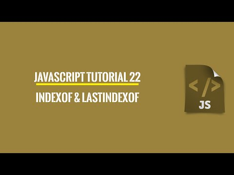 Javascript Tutorial 22: IndexOf And LastIndexOf