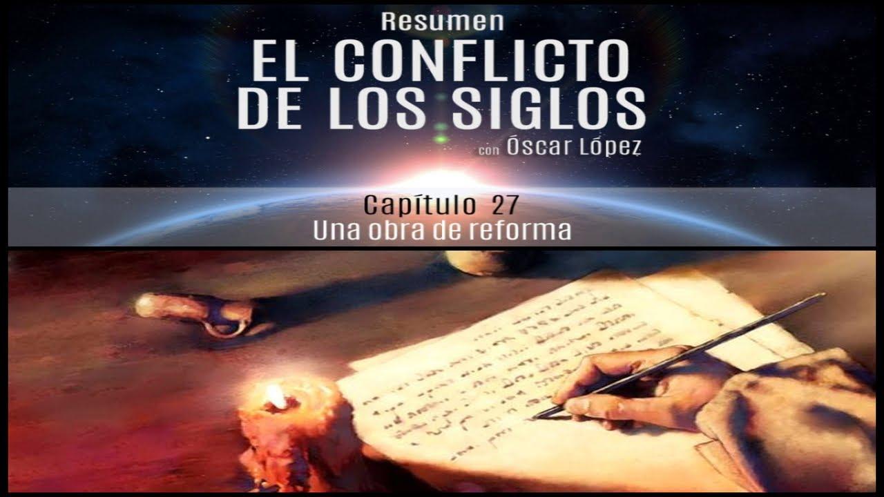 El Conflicto de los Siglos - Resumen - Capítulo 27 -  Una obra de reforma