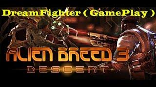 Alien Breed 3: Descent ( GamePlay )