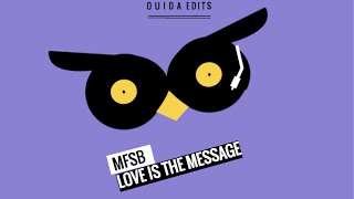 Love Is The Message - MFSB (Ouida Funky Town Remix)