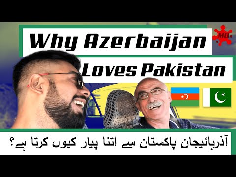 Which Country Loves Pakistan Most? [Story of Pakistan Azerbaijan Friendship]