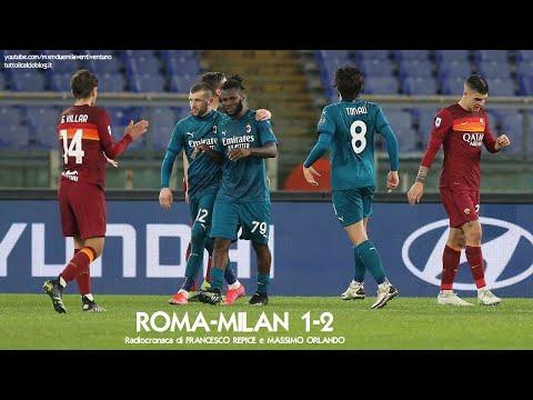 ROMA-MILAN 1-2 - Radiocronaca di Francesco Repice e Massimo Orlando (28/2/2021) da Rai Radio 1
