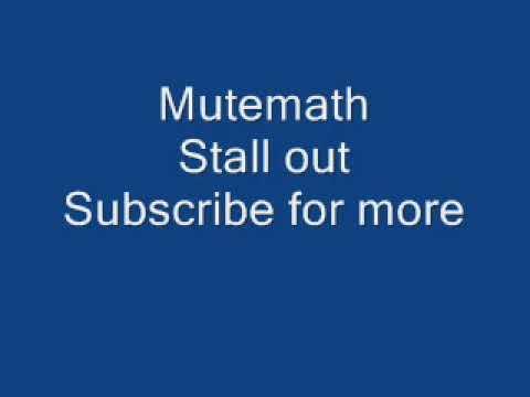 Mutemath Stall Out