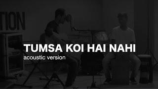 Tumsa koi hai nahi (Acoustic)