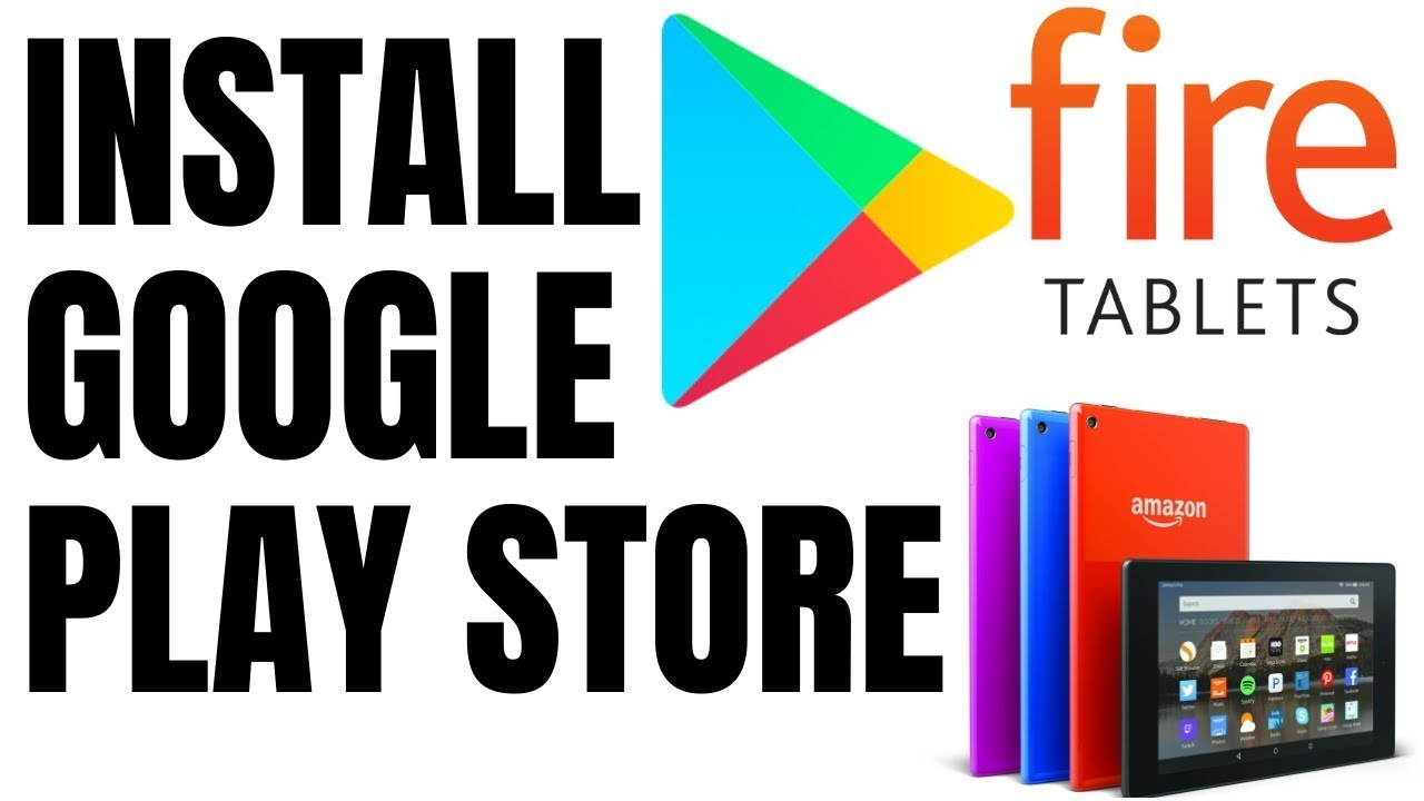 How to Install the Google Play Store on Amazon Fire Tablet