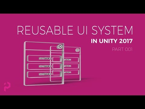 Unity 2017 - Reusable UI System - Lecture 001