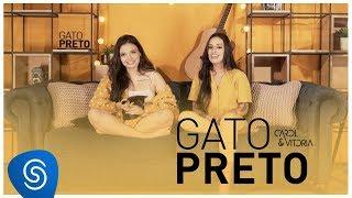 Carol & Vitoria - Gato Preto (Clipe Oficial)