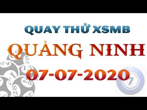 ©️Quay thử XSMB ngày 07/07/2020 – Kết quả quay thử xổ số Miền Bắc Thứ 3 – Quảng Ninh hôm nay