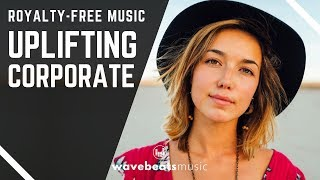 Uplifting Positive Corporate | Royalty Free Background Music