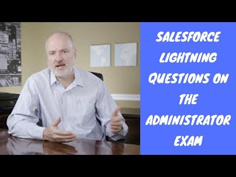 Salesforce Lightning Questions on the Administrator Exam