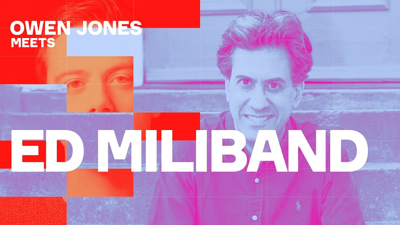 Ed Miliband on thinking big, the climate emergency, and what Labour stands for