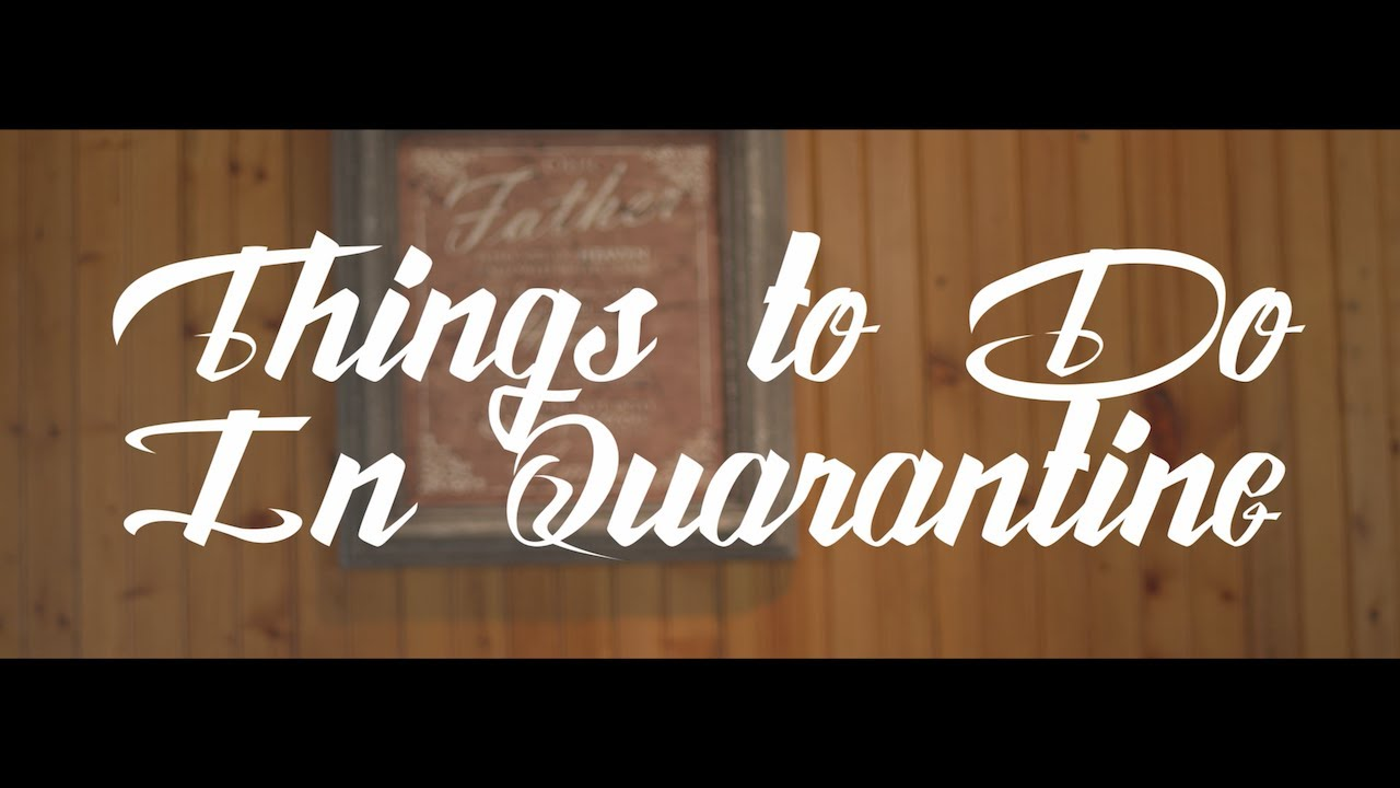 Things to Do in Quarantine - My Rode Reel 2020