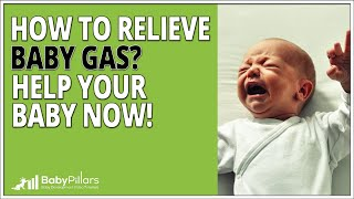 How to relieve baby gas? What should you know and how to help? Intro guide [Updated 2019]