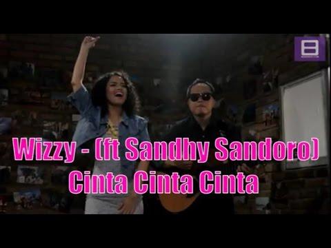 Wizzy feat Sandhy Sandoro - Cinta Cinta Cinta [Video Lirik]