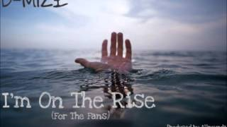 """B-Mize """"I'm On The Rise"""" (For The Fans) Produced By Allrounda Productions"""