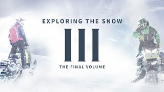 Exploring The Snow III | Official Trailer -The Final Volume