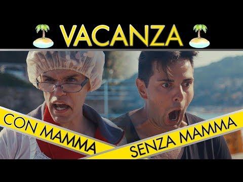 VACANZE  CON MAMMA VS SENZA MAMMA  iPantellas