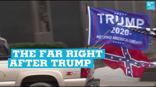 'We will not go back to business as usual': The far right after Trump