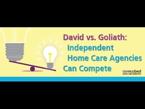 David vs. Goliath: Independent Home Care Agencies Can Compete