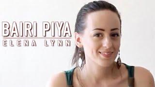 Bairi Piya - Devdas (shreya Ghoshal) | Cover by Elena Lynn | Piano Olivier Versini