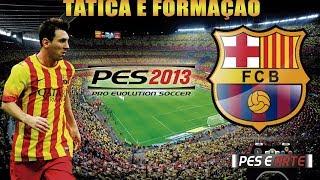 PES2013 - TÁTICA + FORMAÇÃO - BARCELONA FC