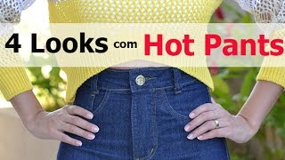 4 Looks com Hot Pants - Blog Papo Rosa