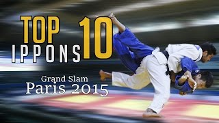 TOP 10 IPPONS | Grand Slam Paris 2015 | JudoHeroes
