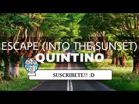 Quintino - Escape (Into the Sunset) | Sub Español