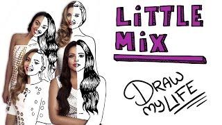 LITTLE MIX   Draw My Life